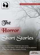 The Horror Short Stories: Selected Shorts Collection by Oldiees Publishing