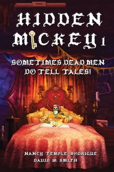 HIDDEN MICKEY 1: Sometimes Dead Men DO Tell Tales!