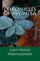 Chronicles of Avonlea by Lucy Maud Montgomery
