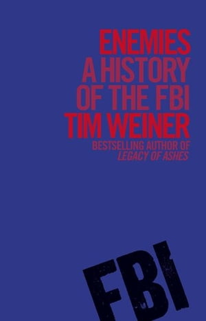 Enemies A History of the FBI