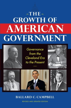 The Growth of American Government Governance from the Cleveland Era to the Present