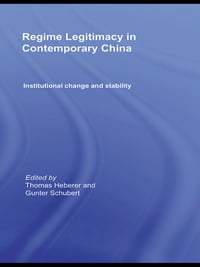 Regime Legitimacy in Contemporary China: Institutional change and stability
