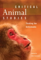 Critical Animal Studies: Looking at Fragments of Nature: A Perspective on Zoo and Aquarium Captivity