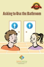 Asking to Use the Bathroom - Adolescent by Special Learning, Inc.