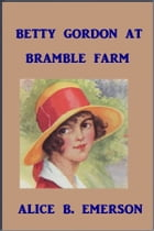 Betty Gordon at Bramble Farm by Alice B. Emerson