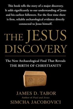 The Jesus Discovery The Resurrection Tomb that Reveals the Birth of Christianity