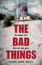 The Bad Things (Alex Devlin, Book 1) by Mary-Jane Riley
