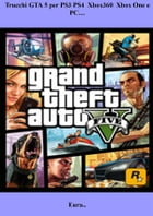 Trucchi GTA 5 per PS3 PS4 Xbox360 Xbox One e PC… by Eura...