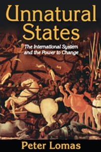 Unnatural States: The International System and the Power to Change