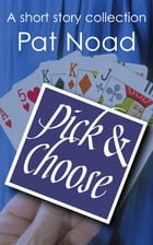 Pick and Choose by Pat Noad