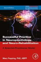 Successful Practice in Neuropsychology and Neuro-Rehabilitation: A Scientist-Practitioner Model