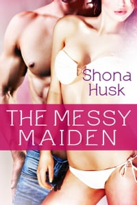 The Messy Maiden