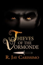 Thieves of the Vormonde by Raymond J Carissimo