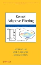 Kernel Adaptive Filtering: A Comprehensive Introduction