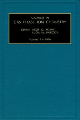 Book Advances in Gas Phase Ion Chemistry by Adams, Nigel G.