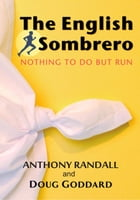The English Sombrero (Nothing to do but run) by Anthony Randall