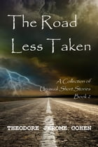 The Road Less Taken by Theodore Jerome Cohen