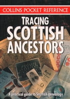 Tracing Scottish Ancestors (Collins Pocket Reference) by Collins