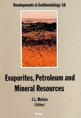Book Evaporites, Petroleum and Mineral Resources by Melvin, J.L.