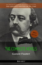 Gustave Flaubert: The Complete Novels by Gustave Flaubert