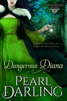 Dangerous Diana by Pearl Darling