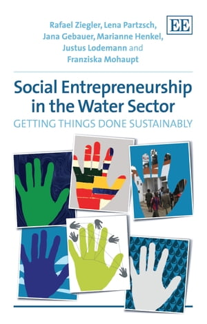 Social Entrepreneurship in the Water Sector: Getting Things Done Sustainably by Gebauer