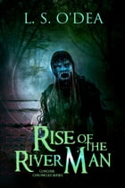 Rise of the River Man: Conguise Chronicles, #1 by L. S. O'Dea