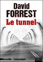 Le tunnel by David Forrest