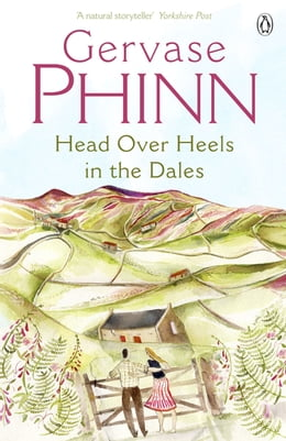 Book Head Over Heels in the Dales by Gervase Phinn