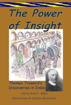 The Power of Insight: Thomas Trowards Discoveries in India by Ruth L. Miller