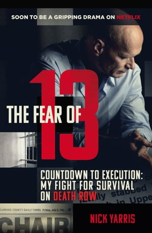 The Fear of 13 Countdown to Execution: My Fight for Survival on Death Row
