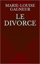 Le Divorce by Marie-Louise Gagneur
