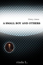 A Small Boy and Others by Henry James
