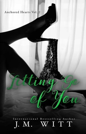 Letting Go of You (Anchored Hearts Vol. 2): Anchored Hearts, #3