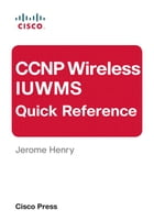 CCNP Wireless IUWMS Quick Reference (eBook) by D. J. Henry