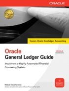 Oracle E-Business Suite: General Ledger Guide EB by Melanie Cameron