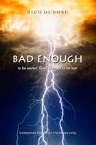 Bad Enough to be Saved: Good Enough to be Lost