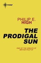 The Prodigal Sun by Philip E. High