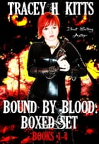 Bound by Blood, Books 1-4 by Tracey H. Kitts