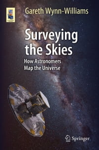 Surveying the Skies: How Astronomers Map the Universe