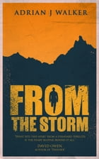 From the Storm by Adrian J Walker