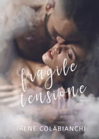 Fragile tensione by Irene Colabianchi