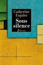 Sous silence by Catherine Enjolet
