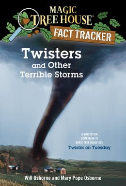 Book Twisters and Other Terrible Storms: A Nonfiction Companion to Magic Tree House #23: Twister on… by Mary Pope Osborne