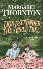 Don't Sit Under the Apple Tree by Margaret Thornton