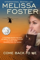 COME BACK TO ME: (Romantic Suspense) by Melissa Foster
