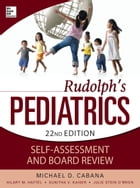 Rudolphs Pediatrics Self-Assessment and Board Review by Michael Cabana