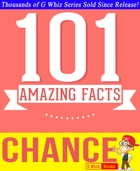 Chance - 101 Amazing Facts You Didn't Know: Fun Facts and Trivia Tidbits Quiz Game Books by G Whiz