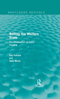 Selling the Welfare State: The Privatisation of Public Housing