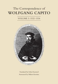 The Correspondence of Wolfgang Capito: Volume 3 (1532-1536)